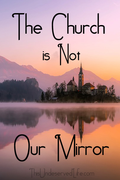 The Church is Not Our Mirror