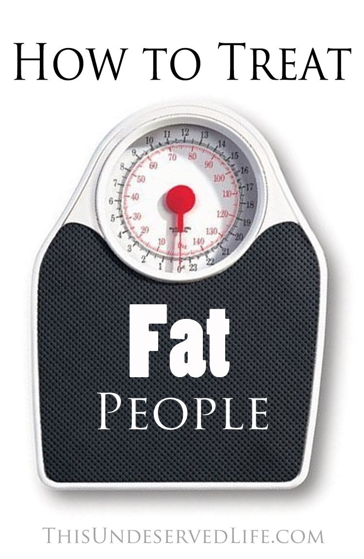 How to Treat Fat People