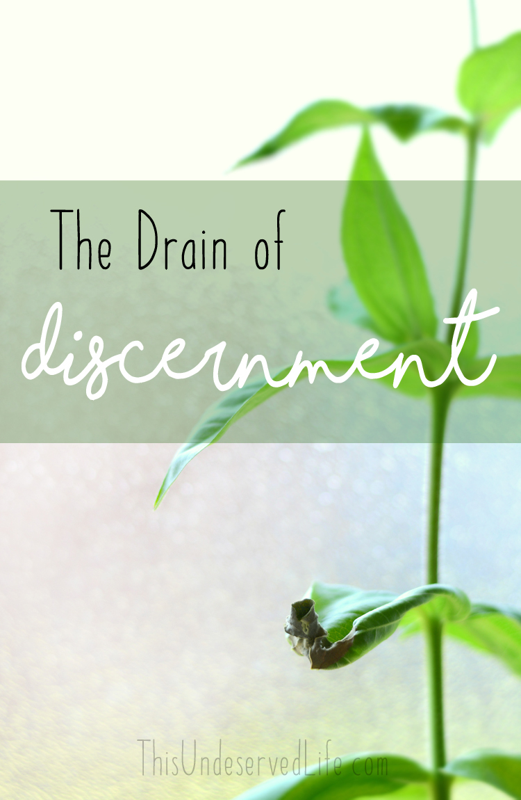 The Drain of Discernment